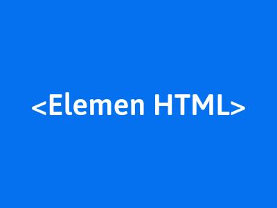 pengertian dan definisi elemen html